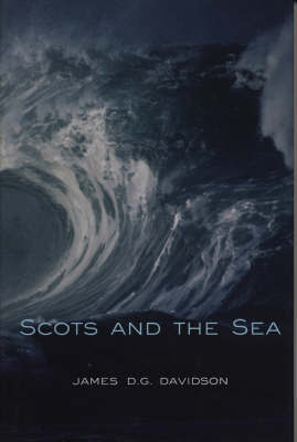 Scots And The Sea by James D.G. Davidson