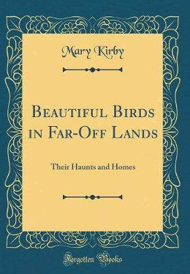 Beautiful Birds in Far-Off Lands by Mary Kirby