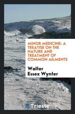 Minor Medicine by Walter Essex Wynter
