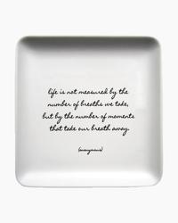 Life Is Not Measured Trinket Dish