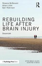 Rebuilding Life after Brain Injury by Sheena McDonald