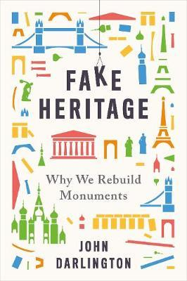 Fake Heritage by John Darlington