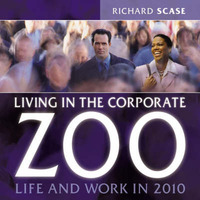 Living in the Corporate Zoo by Richard Scase image