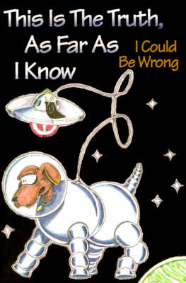 This is the Truth, as Far as I Know: I Could Be Wrong by Jan Hornung image