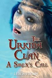 The Urkida Clan: A Siren's Call by Lewis Fields image
