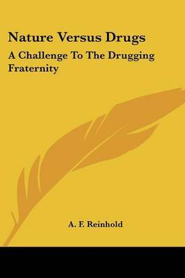 Nature Versus Drugs: A Challenge to the Drugging Fraternity by A. F. Reinhold image
