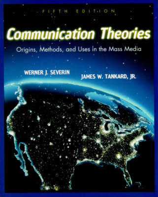 Communication Theories by W.J. Severin