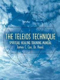 The Teleios Technique by James C Cox image