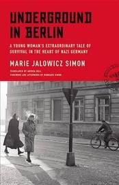 Underground in Berlin by Marie Jalowicz-Simon