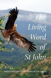 "The Living Word of St John by ""White Eagle"""