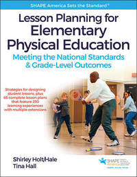 Lesson Planning for Elementary Physical Education by Shirley Holt