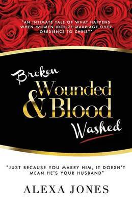 Broken, Wounded & Blood Washed by Alexa Jones image