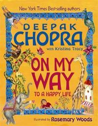On My Way to a Happy Life by Deepak Chopra
