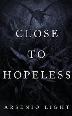 Close to Hopeless by Arsenio Light image