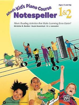 Alfred's Kid's Piano Course Notespeller, Bk 1 & 2 by Christine H Barden