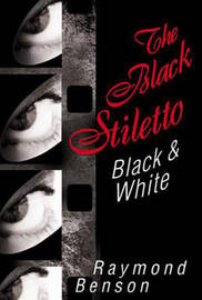 The Black Stiletto: Black & White by Raymond Benson