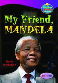 Oxford Reading Tree: Levels 10-12: Treetops True Stories: My Friend, Mandela by Denis Herbstein image