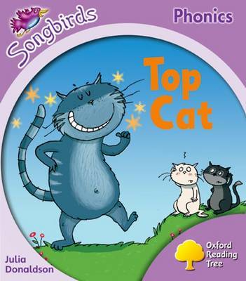 Oxford Reading Tree: Stage 1+: Songbirds: Top Cat by Julia Donaldson