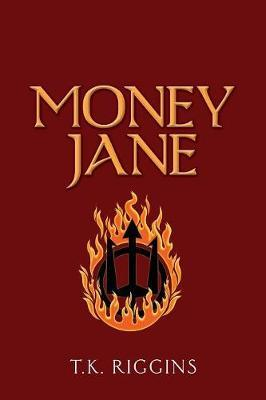 Money Jane by T K Riggins