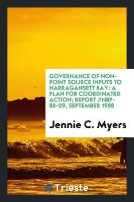 Governance of Non-Point Source Inputs to Narragansett Bay by Jennie C Myers