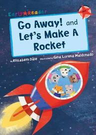 Go Away! and Let's Make a Rocket (Early Reader) by Elizabeth Dale