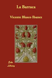 La Barraca by Vicente Blasco Ib'anez