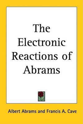 The Electronic Reactions of Abrams by Albert Abrams