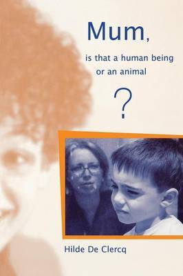 Mum, is That a Human Being or an Animal? by Hilde de Clerq image