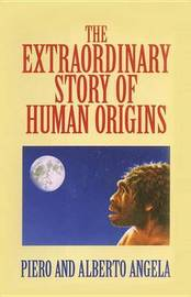The Extraordinary Story of Human Origins by Piero Angela image