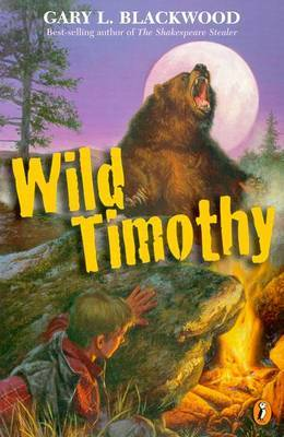Wild Timothy by Gary Blackwood