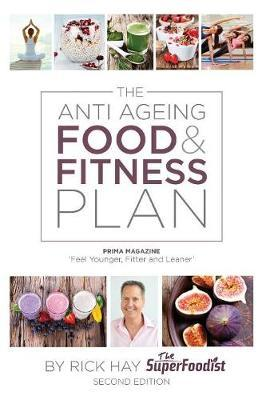 The Anti Ageing Food & Fitness Plan by Rick Hay
