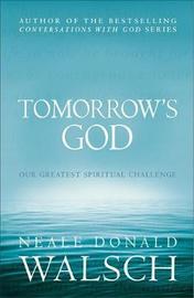 Tomorrow's God by Neale Donald Walsch