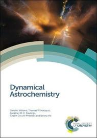 Dynamical Astrochemistry by David A Williams