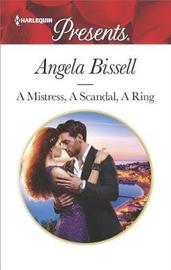 A Mistress, a Scandal, a Ring by Angela Bissell