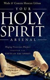 Your Holy Spirit Arsenal by Connie Hunter-Urban