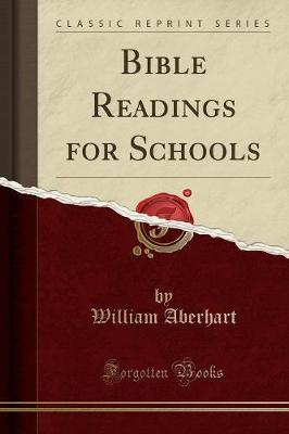Bible Readings for Schools (Classic Reprint) by William Aberhart