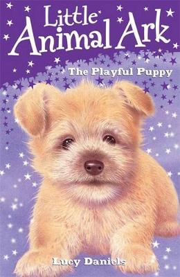 Little Animal Ark: 1: The Playful Puppy by Lucy Daniels image