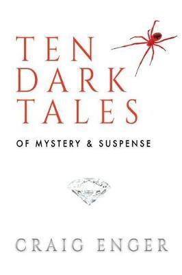Ten Dark Tales of Mystery & Suspense by Craig Enger image