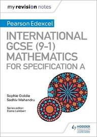 My Revision Notes: International GCSE (9-1) Mathematics for Pearson Edexcel Specification A by Sophie Goldie image