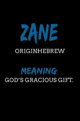 Zane Hebrew God S Gracious Gift Name Meaning Publishers Book Buy Now At Mighty Ape Nz
