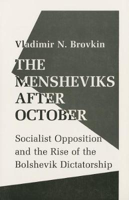 The Mensheviks after October by Vladimir Brovkin