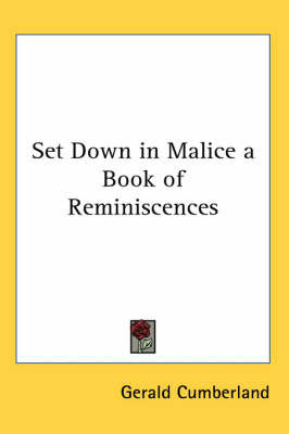 Set Down in Malice a Book of Reminiscences by Gerald Cumberland image