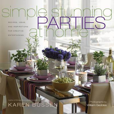Simple Stunning Parties at Home by Karen Bussen image