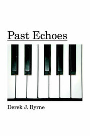 Past Echoes by Derek J. Byrne image
