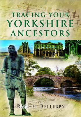Tracing Your Yorkshire Ancestors by Rachel Bellerby image