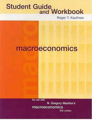 Macroeconomics: Student Guide by Roger T. Kaufman image