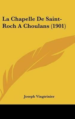 La Chapelle de Saint-Roch a Choulans (1901) by Joseph Vingtrinier image