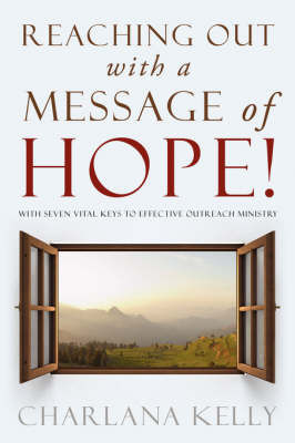 Reaching Out with a Message of Hope! by Charlana Kelly