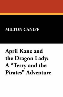 April Kane and the Dragon Lady by Milton Caniff
