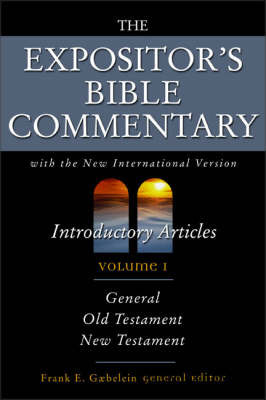 Expositor's Bible Commentary: With the New International Version: v. 1: Introductory Articles